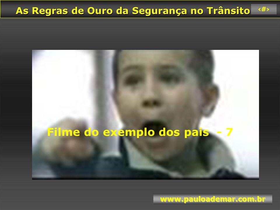 As Regras de Ouro da Segurança no Trânsito As Regras de Ouro da Segurança no Trânsito www.pauloademar.com.br 15 Teste da sinceridade..