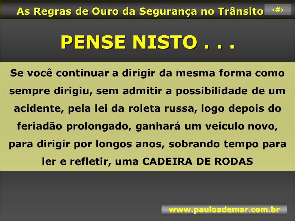 As Regras de Ouro da Segurança no Trânsito As Regras de Ouro da Segurança no Trânsito www.pauloademar.com.br 21 Mudanças .
