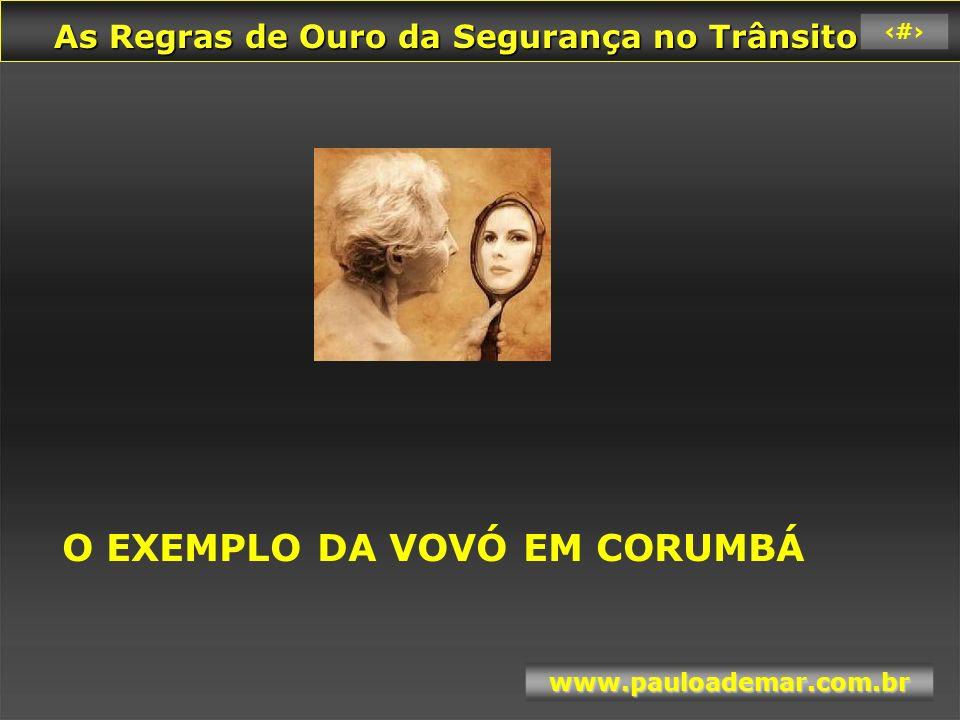 As Regras de Ouro da Segurança no Trânsito As Regras de Ouro da Segurança no Trânsito www.pauloademar.com.br 25 DISCIPLINA para...
