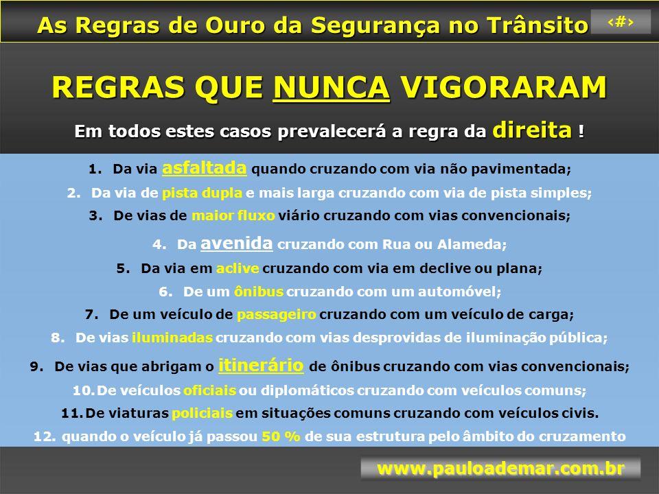 As Regras de Ouro da Segurança no Trânsito As Regras de Ouro da Segurança no Trânsito www.pauloademar.com.br 55 Reciclagem Completa 1.