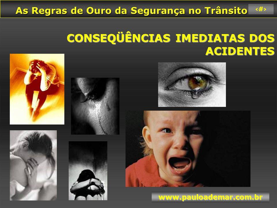 As Regras de Ouro da Segurança no Trânsito As Regras de Ouro da Segurança no Trânsito www.pauloademar.com.br 59 Cinto Cintos de Segurança mantém as pessoas juntas.