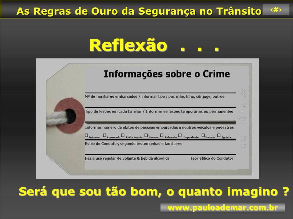 As Regras de Ouro da Segurança no Trânsito As Regras de Ouro da Segurança no Trânsito www.pauloademar.com.br 72 Teste da sinceridade...