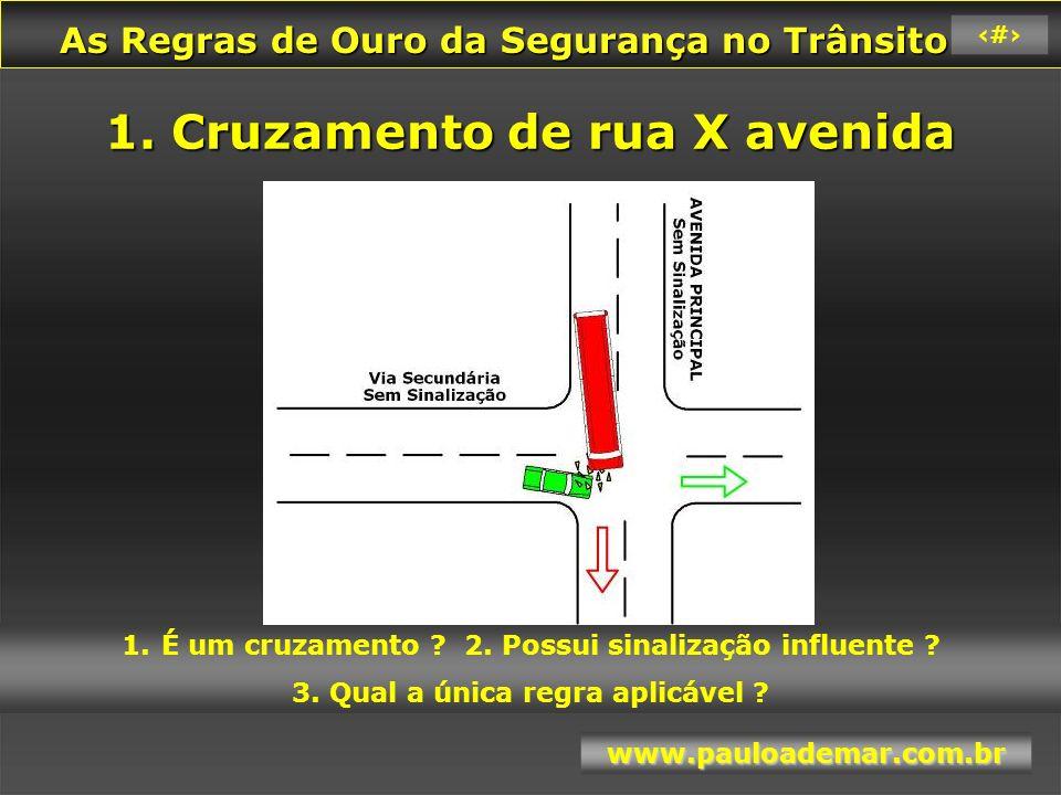 As Regras de Ouro da Segurança no Trânsito As Regras de Ouro da Segurança no Trânsito www.pauloademar.com.br 84 2.