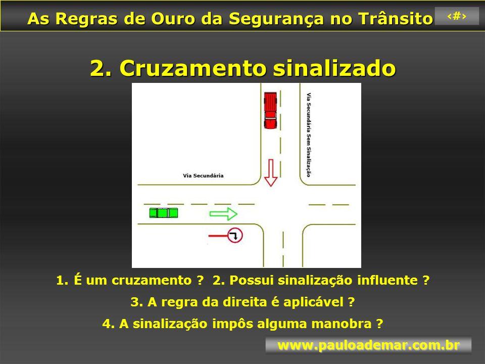 As Regras de Ouro da Segurança no Trânsito As Regras de Ouro da Segurança no Trânsito www.pauloademar.com.br 85 Eu nunca durmo, mas adoro quando você cochila .