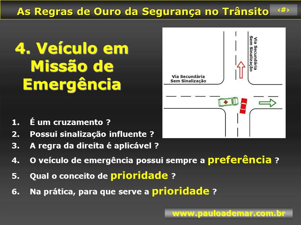 As Regras de Ouro da Segurança no Trânsito As Regras de Ouro da Segurança no Trânsito www.pauloademar.com.br 88 5.