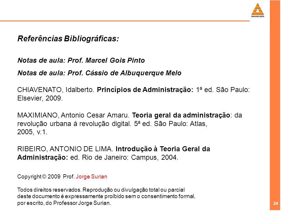 24 Copyright © 2009 Prof.Jorge Surian Todos direitos reservados.