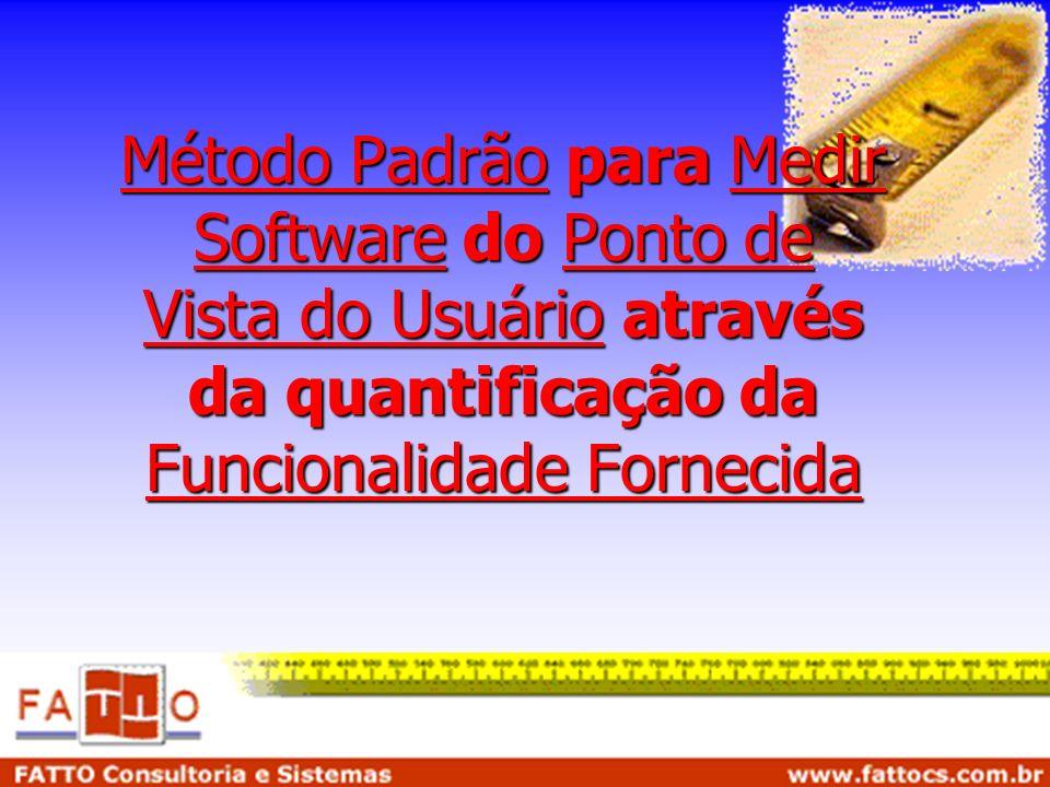 Método Padrão para Medir Software do Ponto de Vista do Usuário através da quantificação da Funcionalidade Fornecida