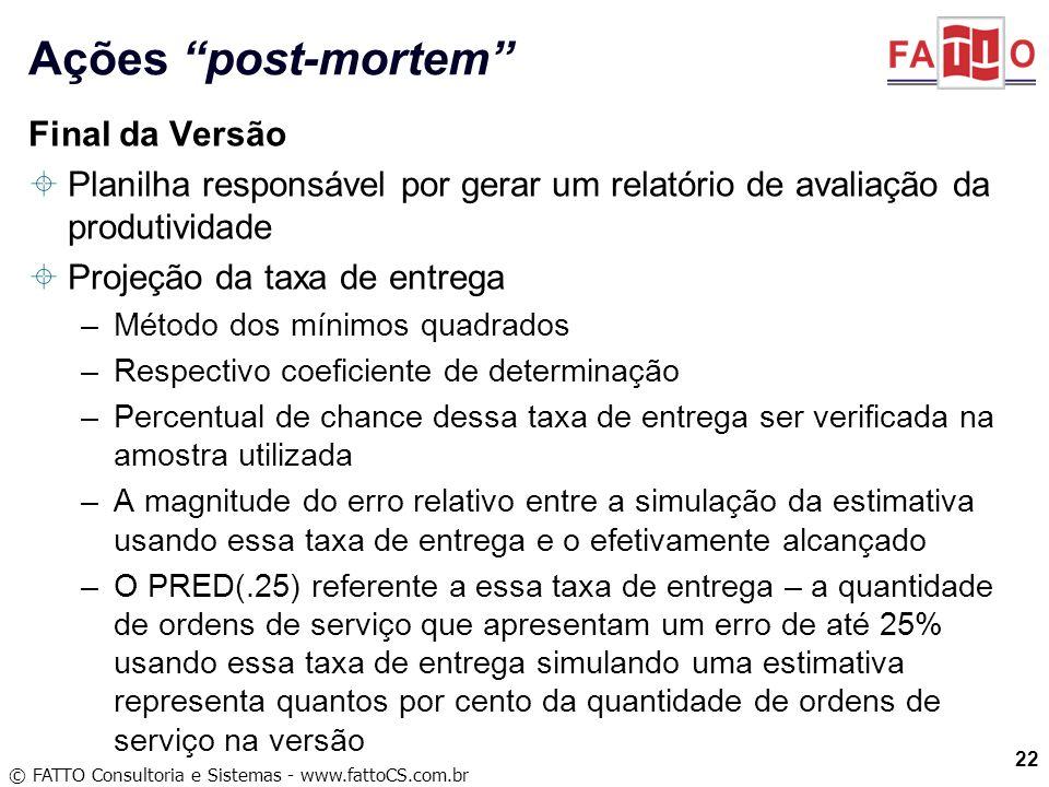 © FATTO Consultoria e Sistemas - www.fattoCS.com.br Final da Versão Planilha responsável por gerar um relatório de avaliação da produtividade Projeção