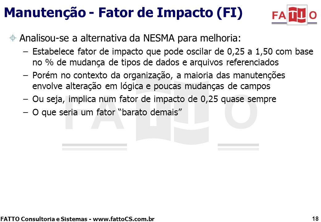 FATTO Consultoria e Sistemas - www.fattoCS.com.br Manutenção - Fator de Impacto (FI) Observou-se que boa parte das melhorias tem como padrão um mesmo requisito de manutenção para várias funções (manutenção em massa) Em busca do equilíbrio financeiro do contrato, quebrou-se o fator de impacto para alteração: –0,25 para as manutenções em massa e reuso –0,60 para as demais manutenções Embora na prática o fator de impacto médio (apurado em mais de 250 demandas) seja ~0,50 o uso de dois FI para alteração proporcionou uma relação mais próxima entre custo x tamanho 19