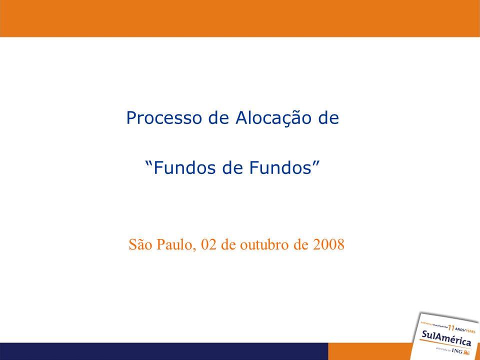 Processo de Alocação de Fundos de Fundos São Paulo, 02 de outubro de 2008
