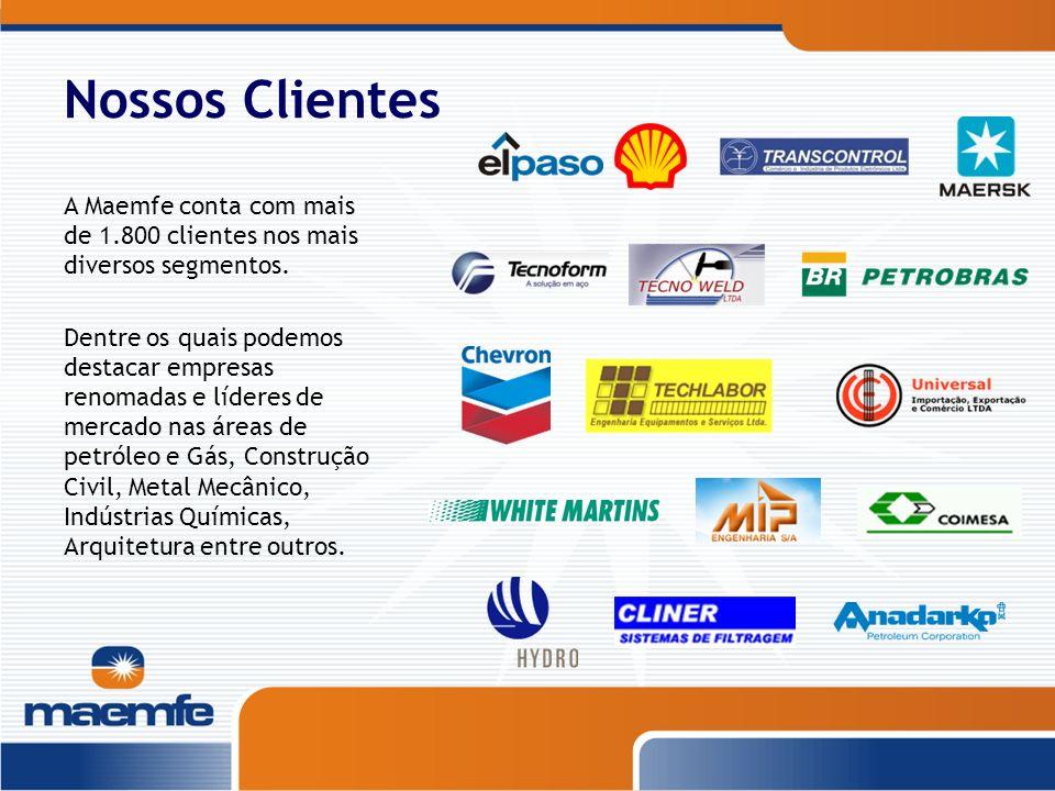 Nossos Clientes A Maemfe conta com mais de 1.800 clientes nos mais diversos segmentos. Dentre os quais podemos destacar empresas renomadas e líderes d
