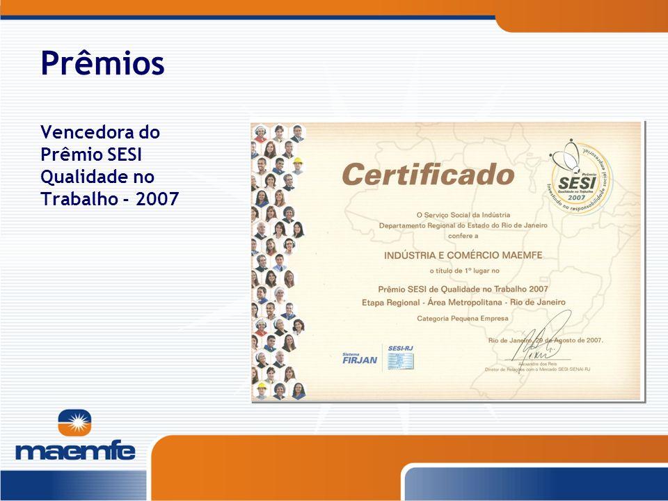 Prêmios Vencedora do Prêmio SESI Qualidade no Trabalho - 2007 O prêmio destaca o esforço das indústrias que investem em práticas diferenciadas de gest