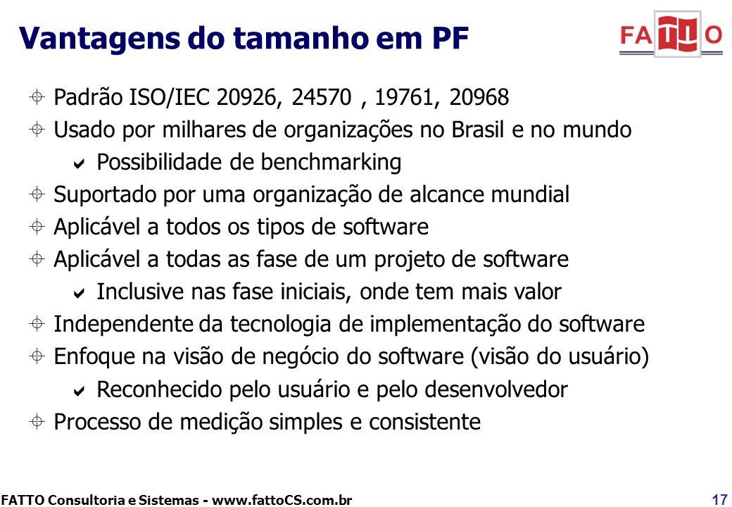 FATTO Consultoria e Sistemas - www.fattoCS.com.br Vantagens do tamanho em PF 17 Padrão ISO/IEC 20926, 24570, 19761, 20968 Usado por milhares de organi