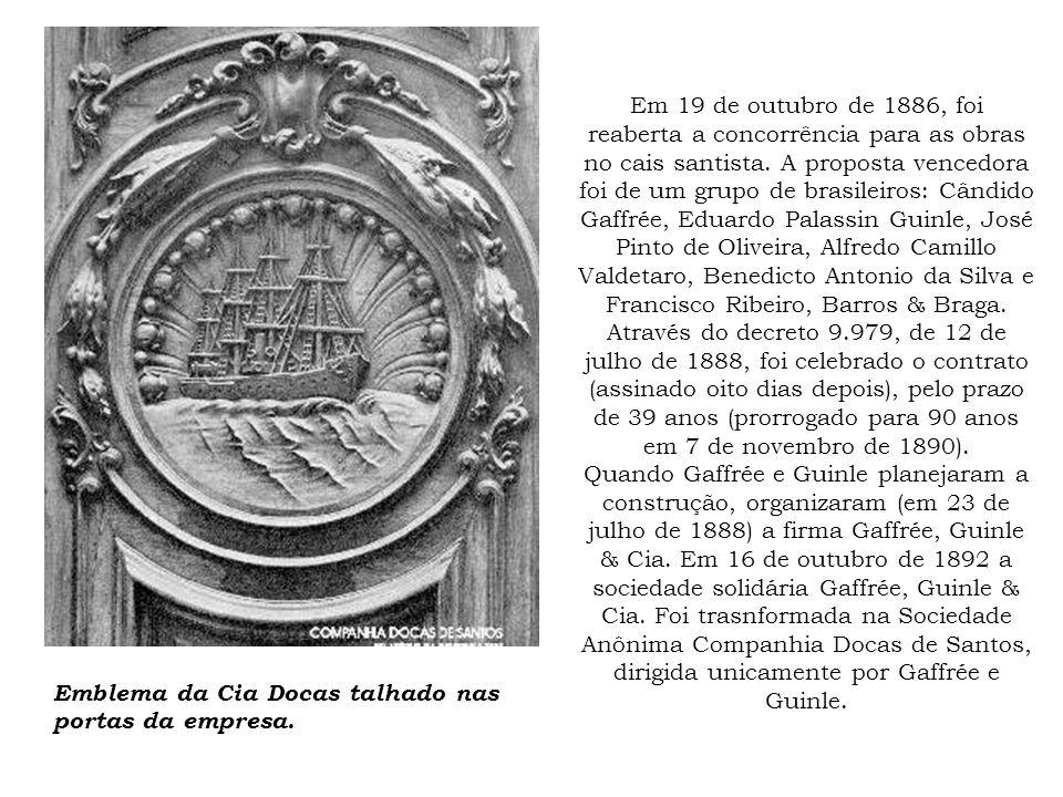Em 19 de outubro de 1886, foi reaberta a concorrência para as obras no cais santista. A proposta vencedora foi de um grupo de brasileiros: Cândido Gaf