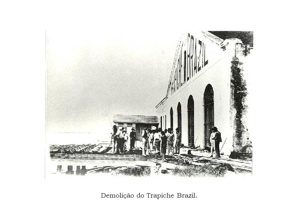 Demolição do Trapiche Brazil.
