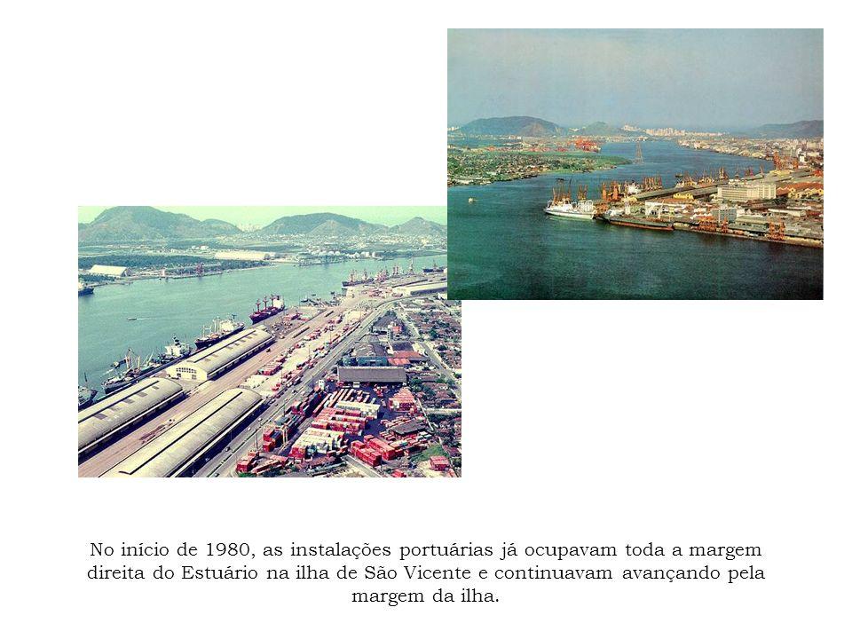 No início de 1980, as instalações portuárias já ocupavam toda a margem direita do Estuário na ilha de São Vicente e continuavam avançando pela margem
