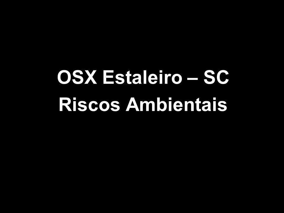 OSX Estaleiro – SC Riscos Ambientais