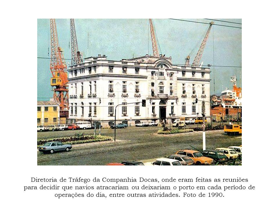 Diretoria de Tráfego da Companhia Docas, onde eram feitas as reuniões para decidir que navios atracariam ou deixariam o porto em cada período de opera