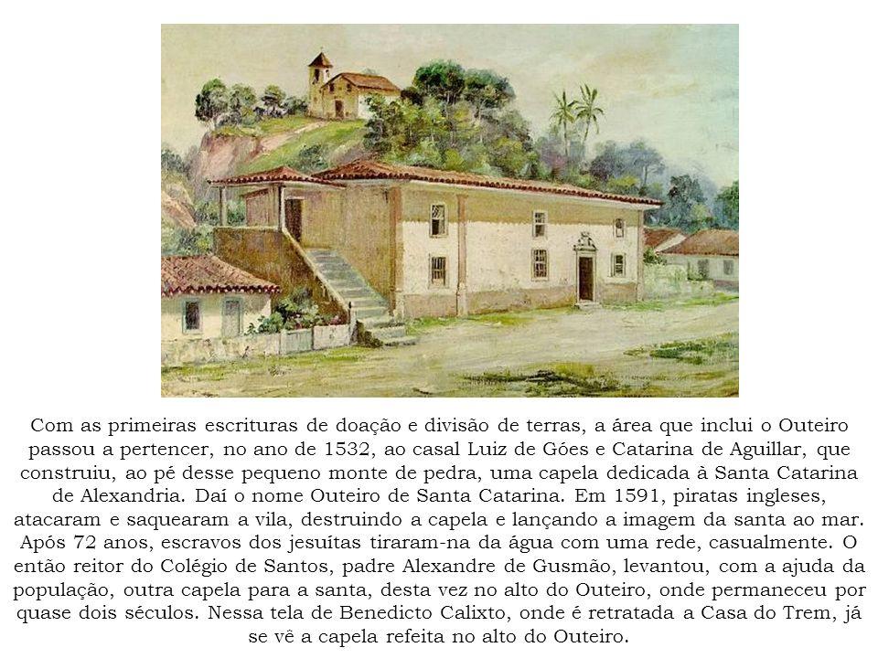 Com as primeiras escrituras de doação e divisão de terras, a área que inclui o Outeiro passou a pertencer, no ano de 1532, ao casal Luiz de Góes e Cat