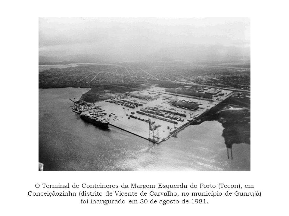 O Terminal de Conteineres da Margem Esquerda do Porto (Tecon), em Conceiçãozinha (distrito de Vicente de Carvalho, no município de Guarujá) foi inaugu