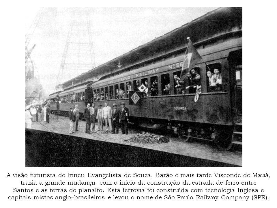 A visão futurista de Irineu Evangelista de Souza, Barão e mais tarde Visconde de Mauá, trazia a grande mudança com o início da construção da estrada d