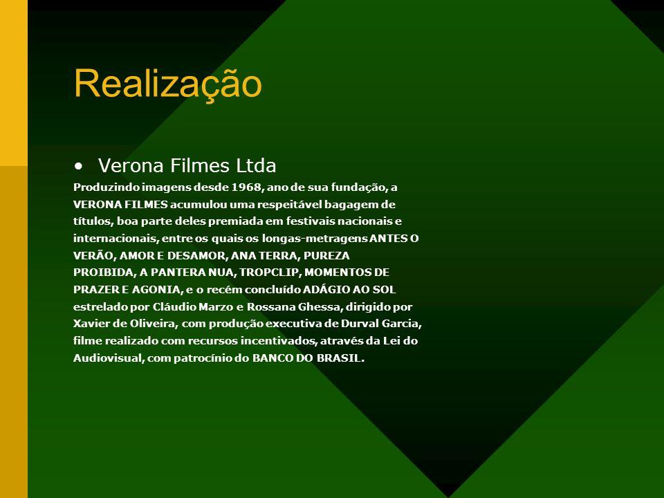 Realização Verona Filmes Ltda Produzindo imagens desde 1968, ano de sua fundação, a VERONA FILMES acumulou uma respeitável bagagem de títulos, boa par