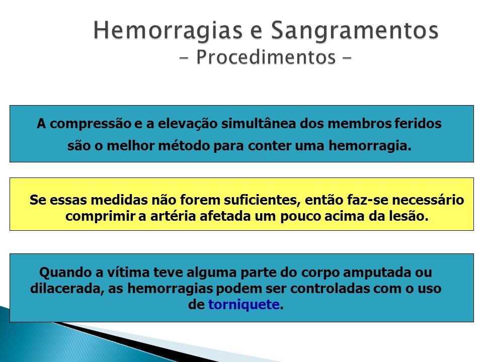 Hemorragias e Sangramentos - Procedimentos - A compressão e a elevação simultânea dos membros feridos são o melhor método para conter uma hemorragia.