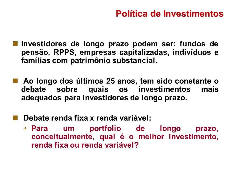 Investidores de longo prazo podem ser: fundos de pensão, RPPS, empresas capitalizadas, indivíduos e famílias com patrimônio substancial. Ao longo dos