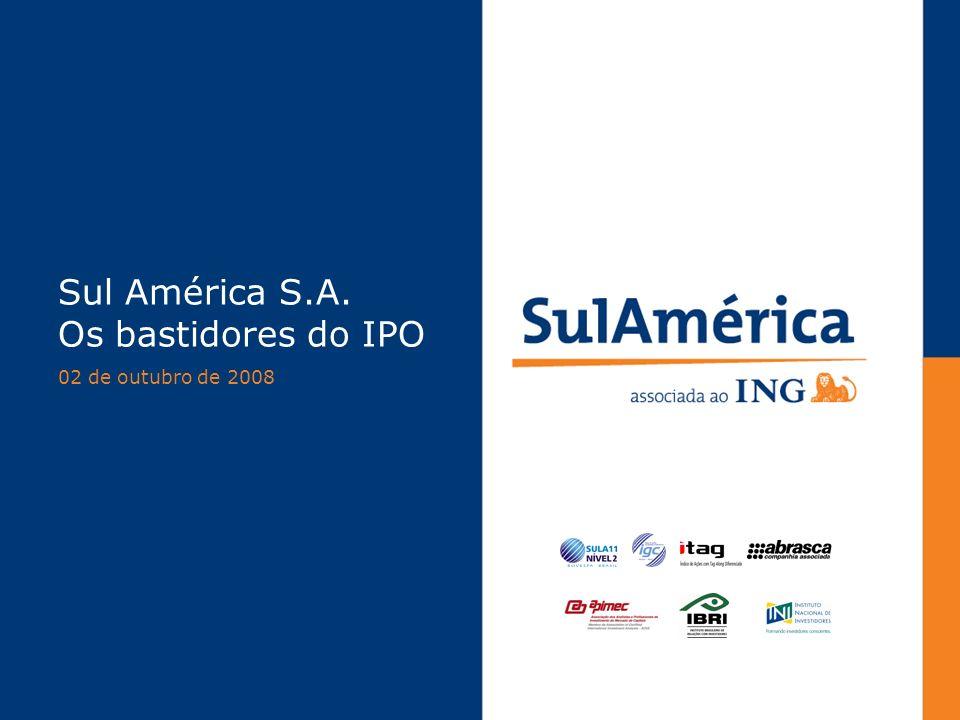 Sul América S.A. Os bastidores do IPO 02 de outubro de 2008