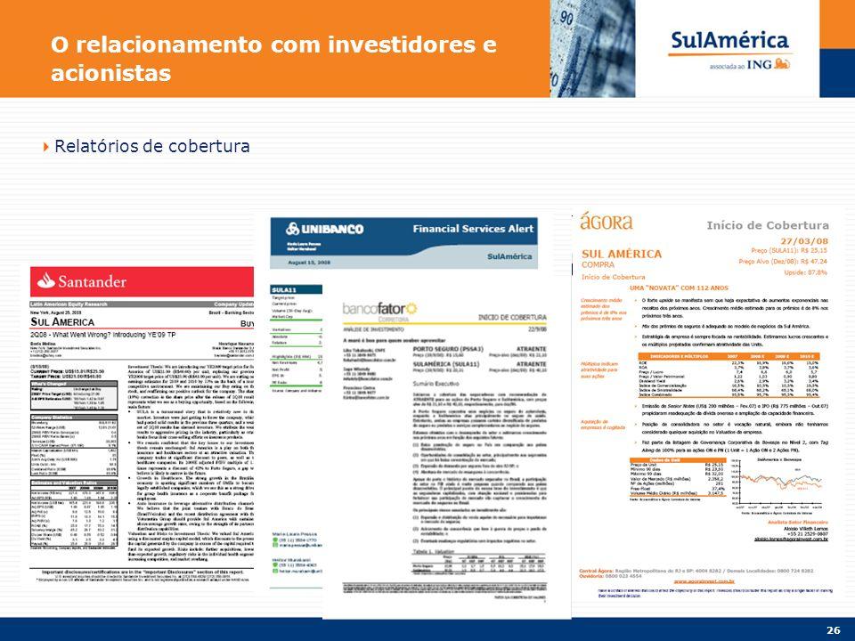 26 O relacionamento com investidores e acionistas Relatórios de cobertura