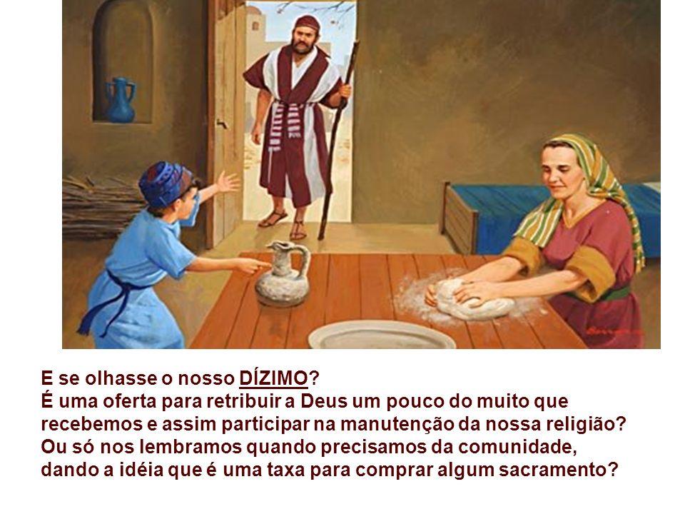 E Deus não se deixa vencer em generosidade... - E se Jesus olhasse as nossas OFERTAS, o que teria a dizer? São ofertas generosas, dadas com alegria, c