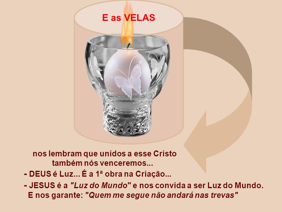 nos lembram que unidos a esse Cristo também nós venceremos...