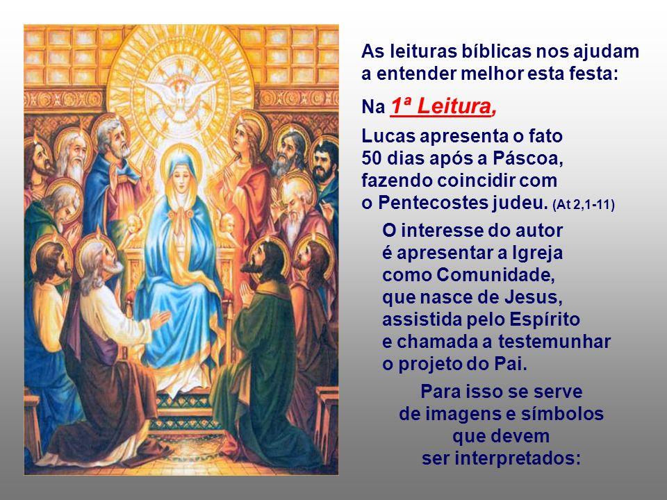 Com o PENTECOSTES, encerramos na Liturgia o Ciclo Pascal... PENTECOSTES é uma festa, que já existia no Antigo Testamento. - Para Israel: Inicialmente