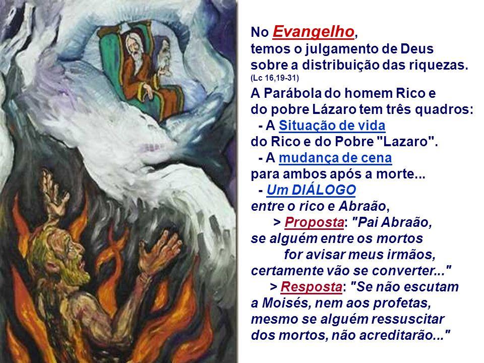 No Evangelho, temos o julgamento de Deus sobre a distribuição das riquezas.