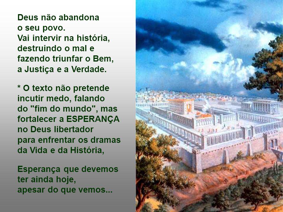 * Temos a certeza de que não obstante todas as contrariedades, o mundo novo, o Reino de Deus, um dia certamente triunfará.