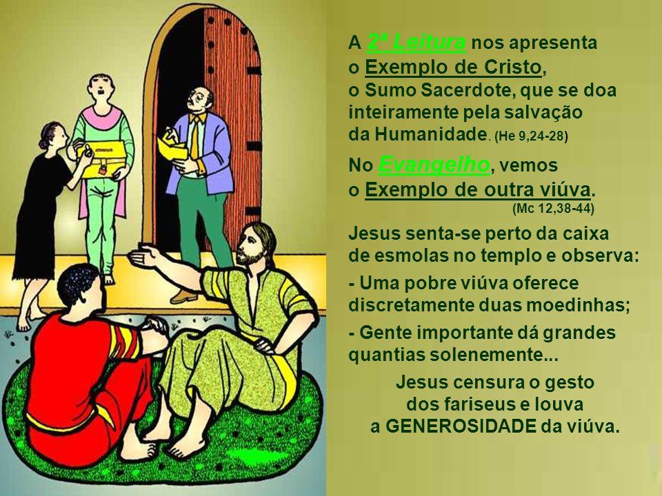 Ela oferece tudo o que tem e Deus abençoa a sua generosidade: proporciona alimento, para ela e para o filho, durante todo o tempo da seca. * Deus não