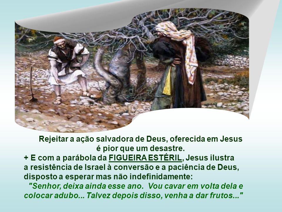 Rejeitar a ação salvadora de Deus, oferecida em Jesus é pior que um desastre.