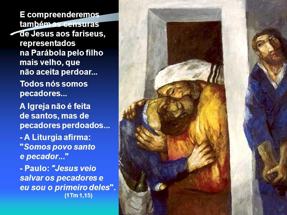 3. A CONVERSÃO do pecador. O Pecado existe, é uma ação humana que se opõe a Deus. Todo pecado é uma ofensa a Deus... Mas a misericórdia de Deus é maio