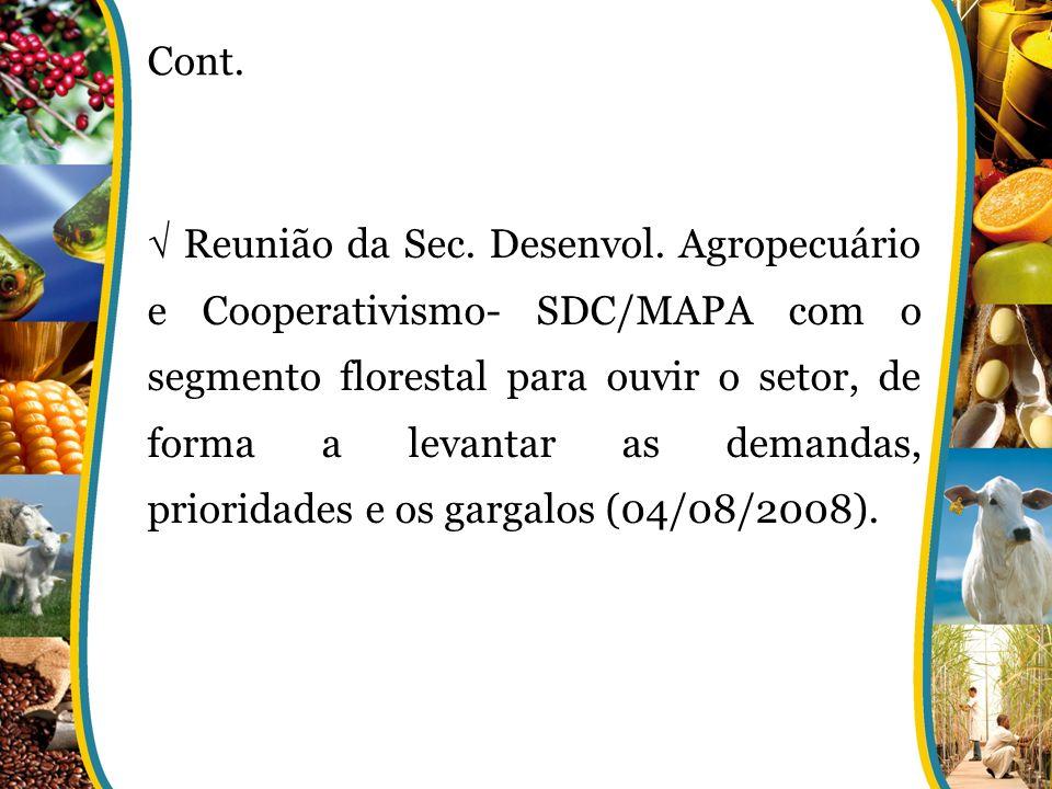 Reunião da Sec. Desenvol. Agropecuário e Cooperativismo- SDC/MAPA com o segmento florestal para ouvir o setor, de forma a levantar as demandas, priori
