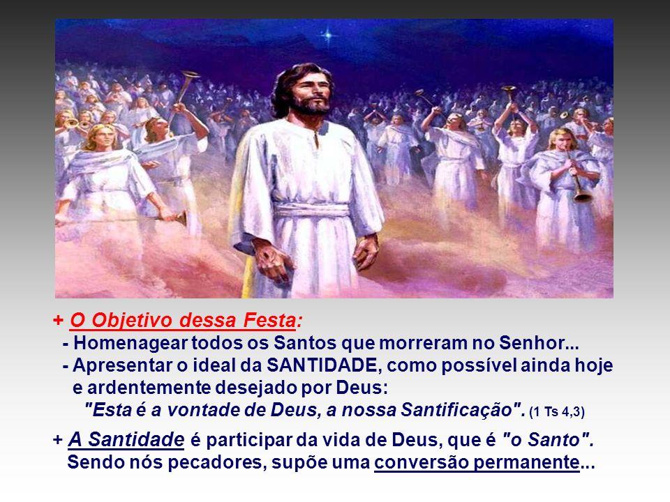 2) A Nossa vocação à Santidade: O Mundo dos santos não é estranho para nós. Todos nós somos chamados à Santidade, a alcançar no mundo de hoje a plenit