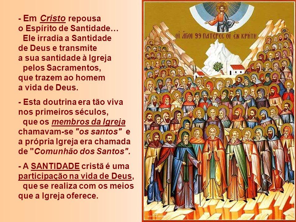 + Quem são os santos: - Para muitos, Santos são pessoas já mortas, que realizaram no passado fatos surpreendentes na vivência da fé. Pessoas privilegi