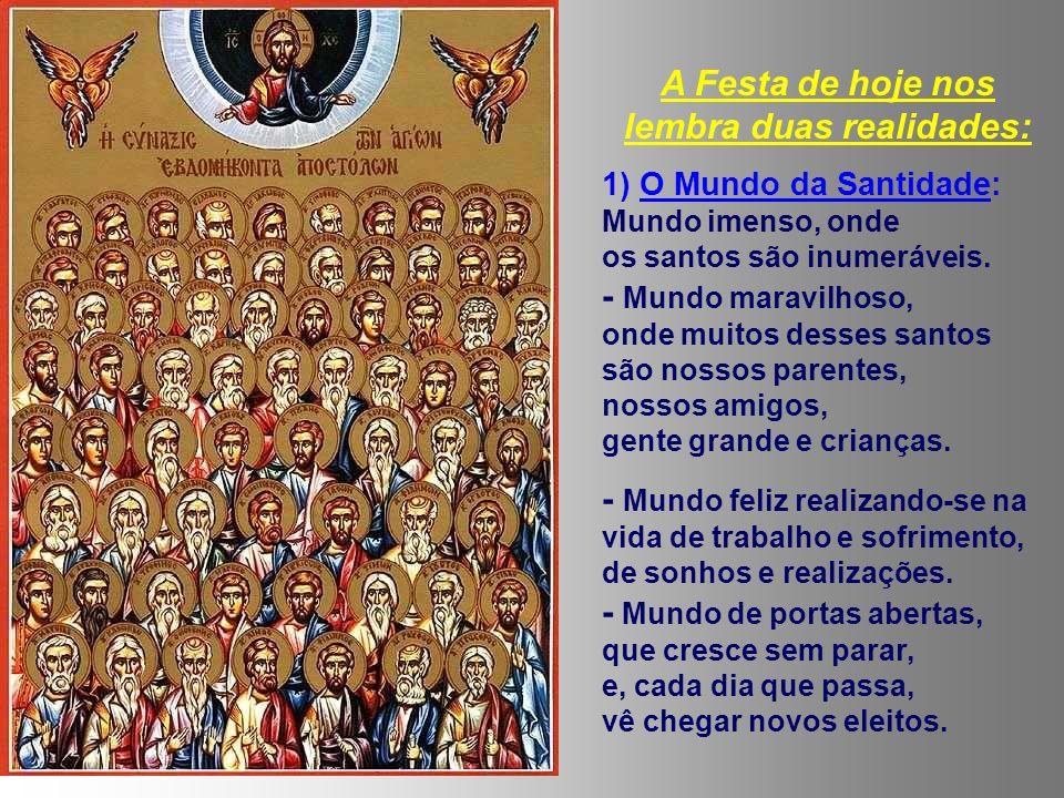 - SANTOS são pessoas como nós, que vivem a santidade de Deus, pelo testemunho de sua fé e fidelidade ao projeto de Jesus; homens e mulheres que lutam