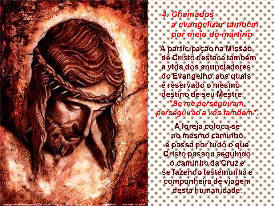 A Missão da Igreja é chamar todos os povos à salvação realizada por Deus por meio de seu Filho encarnado.
