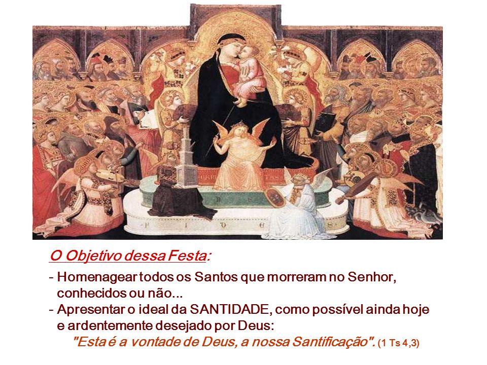 2 ) A Nossa vocação à Santidade: O Mundo dos santos não é estranho para nós. Pelo contrário, todos somos chamados à Santidade, todos somos chamados a