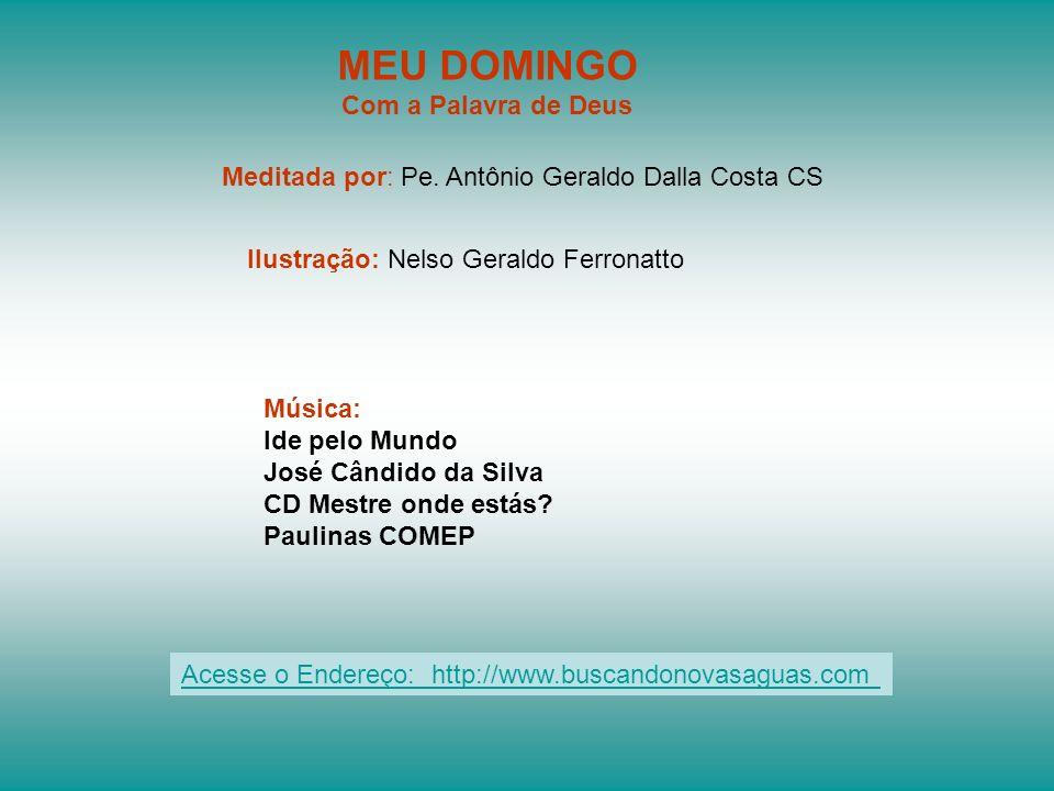É importante não esquecer as instruções deixadas por Jesus aos 72. Pe. Antônio Geraldo Dalla Costa CS - 07.07.2013