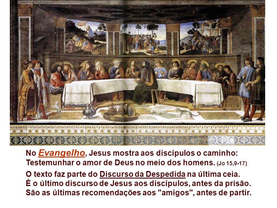 No Evangelho, Jesus mostra aos discípulos o caminho: Testemunhar o amor de Deus no meio dos homens.