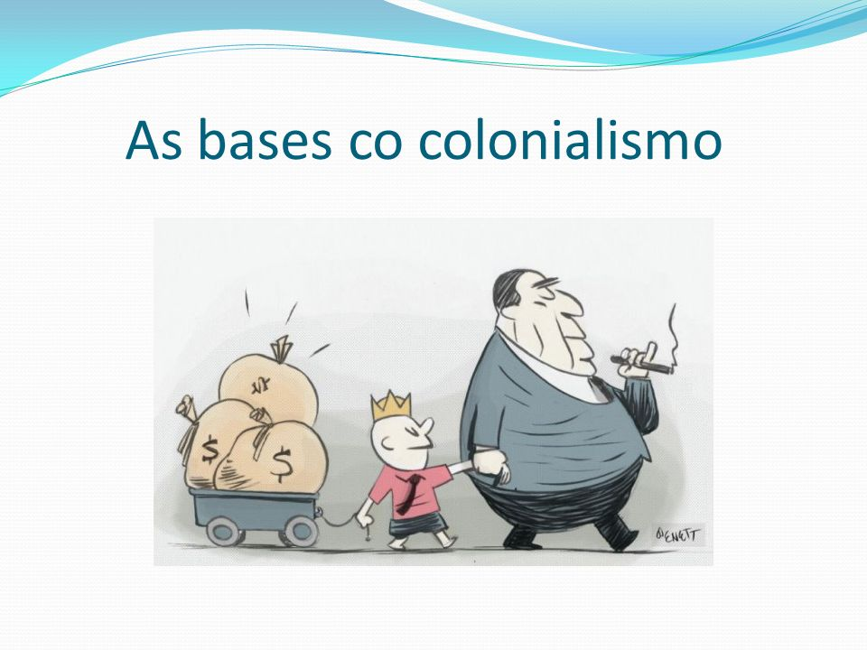 As bases co colonialismo