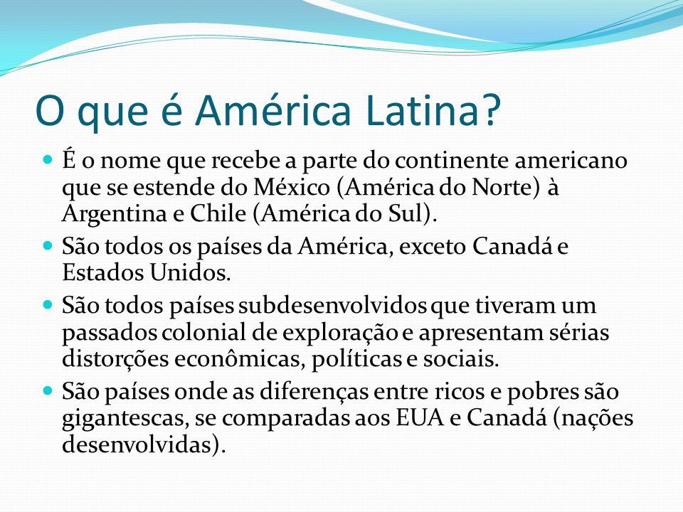 O que é América Latina? É o nome que recebe a parte do continente americano que se estende do México (América do Norte) à Argentina e Chile (América d