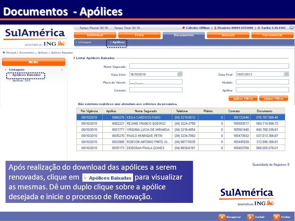 100 Documentos - Apólices Após realização do download das apólices a serem renovadas, clique em para visualizar as mesmas. Dê um duplo clique sobre a