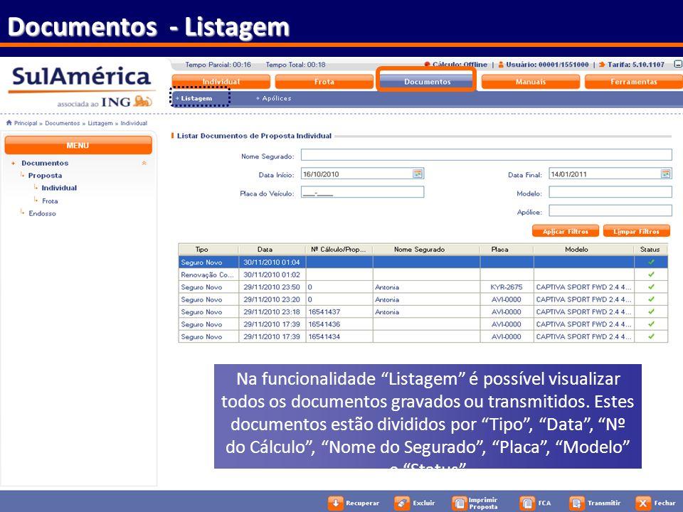 108 Na funcionalidade Listagem é possível visualizar todos os documentos gravados ou transmitidos. Estes documentos estão divididos por Tipo, Data, Nº